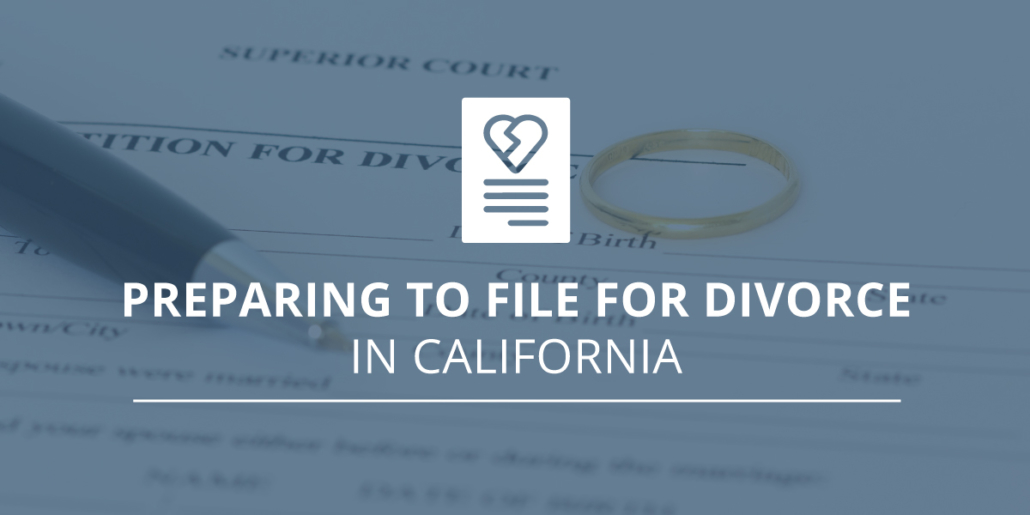 Checklist: Preparing to File for Divorce in California